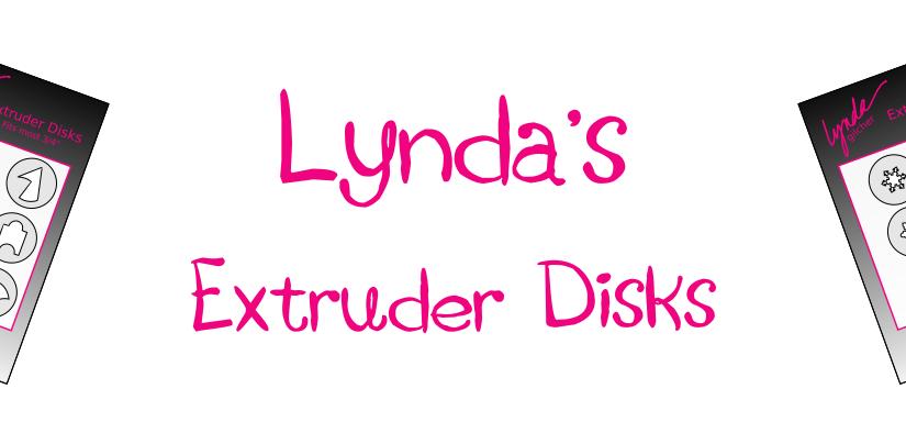 Lynda's Extruder Disks